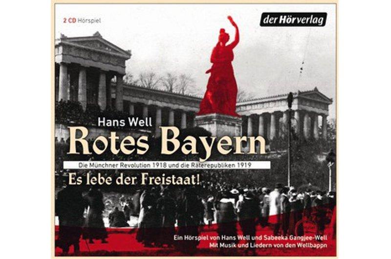 Aufruhr in München: das rote Bayern